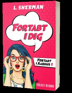 Fortabt i dig - bog 1 i Fortabt i Aarhus Serien. Fås som paperback og e-bog.