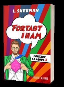 Fortabt i ham - bog 3 i Fortabt i Aarhus Serien. Fås som paperback og e-bog.