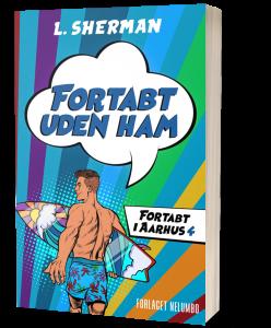 Fortabt uden ham - bog 4 i Fortabt i Aarhus Serien. Fås som paperback og e-bog.