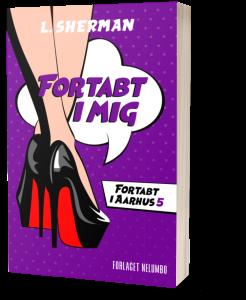 Fortabt i mig - bog 5 i Fortabt i Aarhus Serien. Fås som paperback og e-bog.